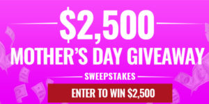 $2,500 Mother's Day Giveaway by Money Talks News - Giveaway Play